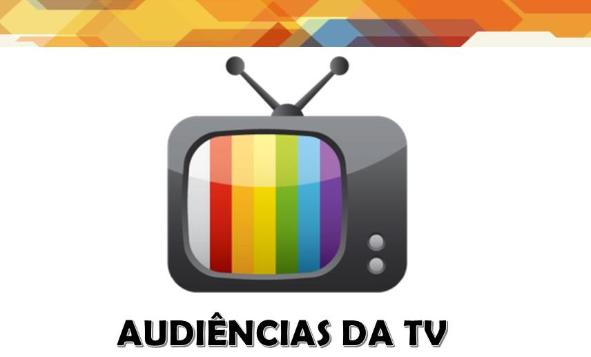 AUDIÊNCIAS DA TV