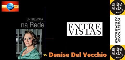 Entrevista na Rede: esta semana com a actriz brasileira Denise Del Vecchio