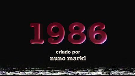 """""""1986"""": série de Nuno Markl para a RTP  estreou sembrilho"""
