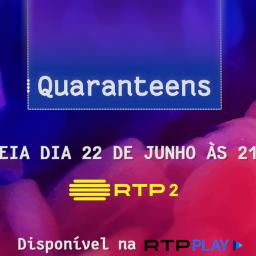 """""""Quaranteens"""" a nova série juvenil da RTP2"""
