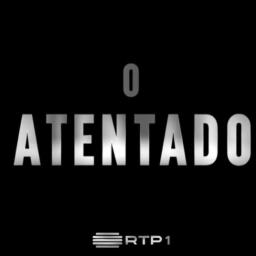 """""""O Atentado"""" –  RTP1"""